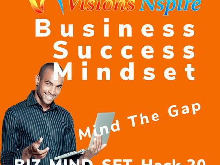 THE BIZ MINDSET HACKS - DAY 20 - Minding The E-GAP
