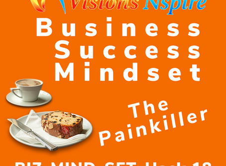 THE BIZ MINDSET HACKS - DAY 18 - Be The PAINKILLER