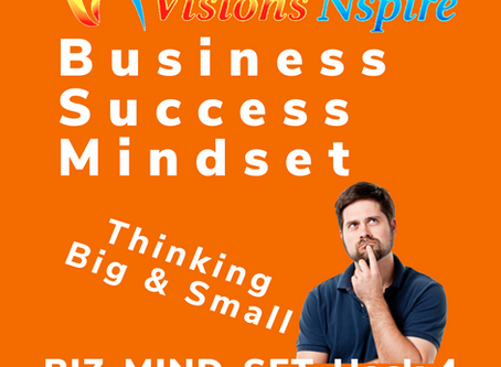 THE BIZ MINDSET HACKS - DAY 4 - THINK BIG & SMALL