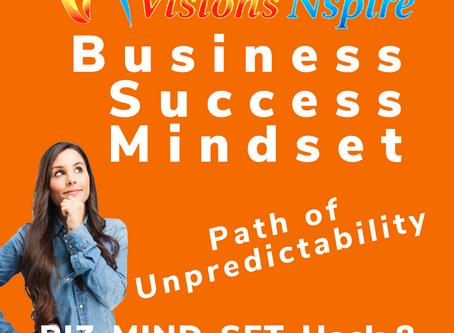 THE BIZ MINDSET HACKS - DAY 8 -Path of Unpredictability