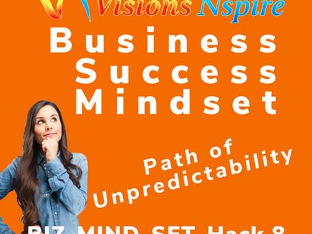 THE BIZ MINDSET HACKS - DAY 8 -Path of Unpredictability