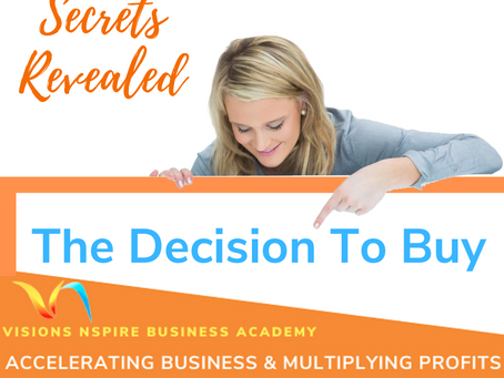 HOW YOUR CLIENTS MAKE THE DECISION TO BUY FROM YOU?