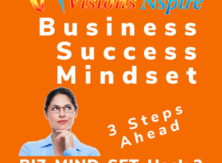 THE BIZ MINDSET HACKS - DAY 2 - 3 STEPS AHEAD