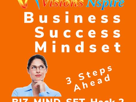 THE BIZ MINDSET HACKS - DAY 2 - 3 STEPS AHEAD