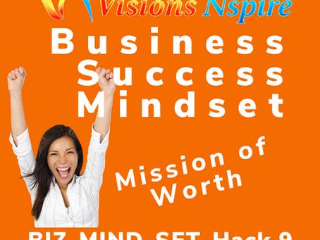 THE BIZ MINDSET HACKS - DAY 9 - A Worthy Mission