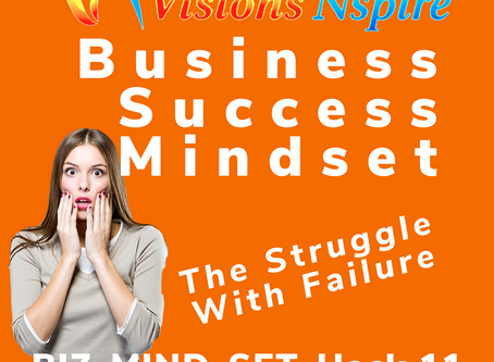 THE BIZ MINDSET HACKS - DAY 11 - Struggle With Failure