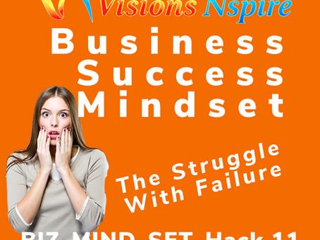 THE BIZ MINDSET HACKS - DAY 11 - Struggle With Failure