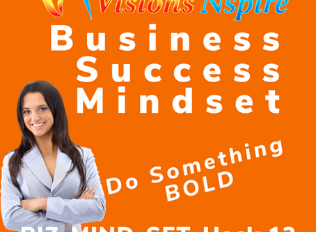 THE BIZ MINDSET HACKS - DAY 13 - Do Something Bold