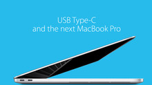 What USB Type-C means for the next MacBook Pro and users.