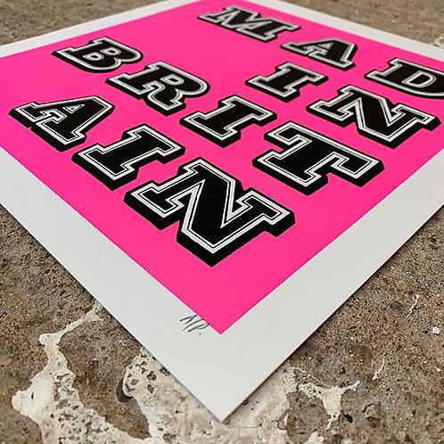 BEN EINE 'MAD IN BRITAIN' Artist Proof PRINT in FLURO PINK