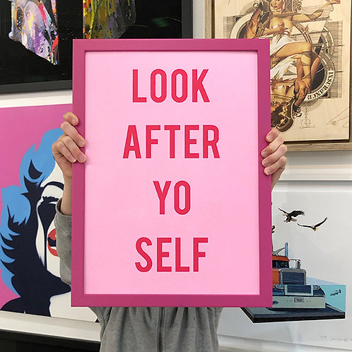 'LOOK AFTER YO SELF' Limited Edition Print with FRAME