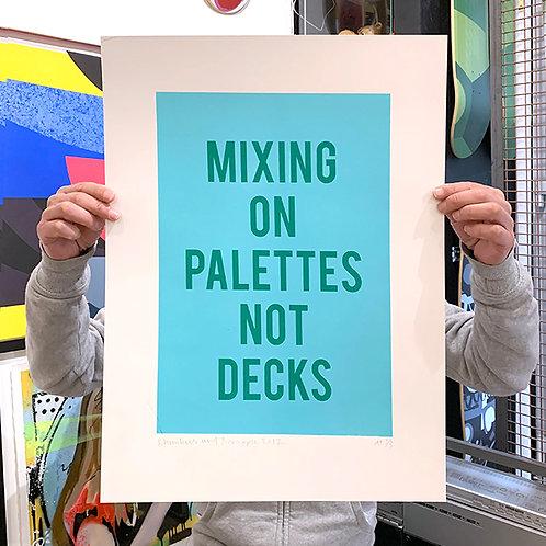 MIXING ON PALLETES NOT DECKS Rhombus & Pineapple LTD ED PRINT