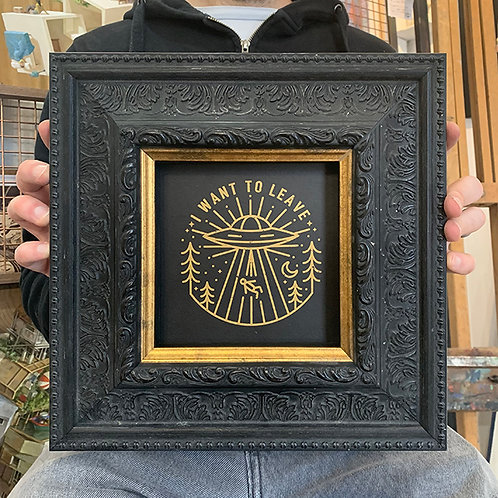RFAD 'I WANT TO LEAVE' with ORNATE BLACK & GOLD FRAME