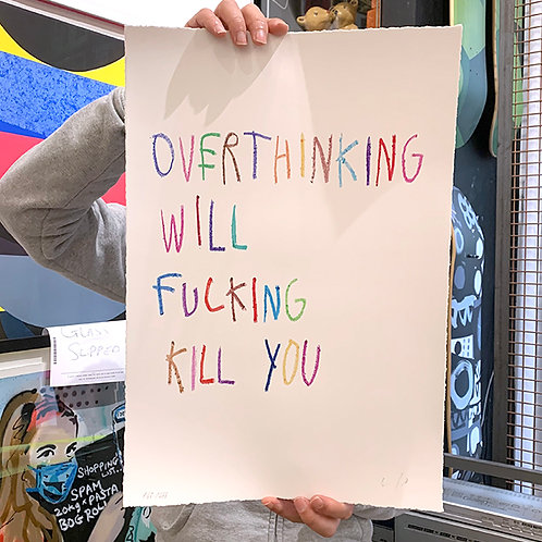 CB HOYO 'Overthinking Will Fucking Kill You' Ltd Ed. PRINT