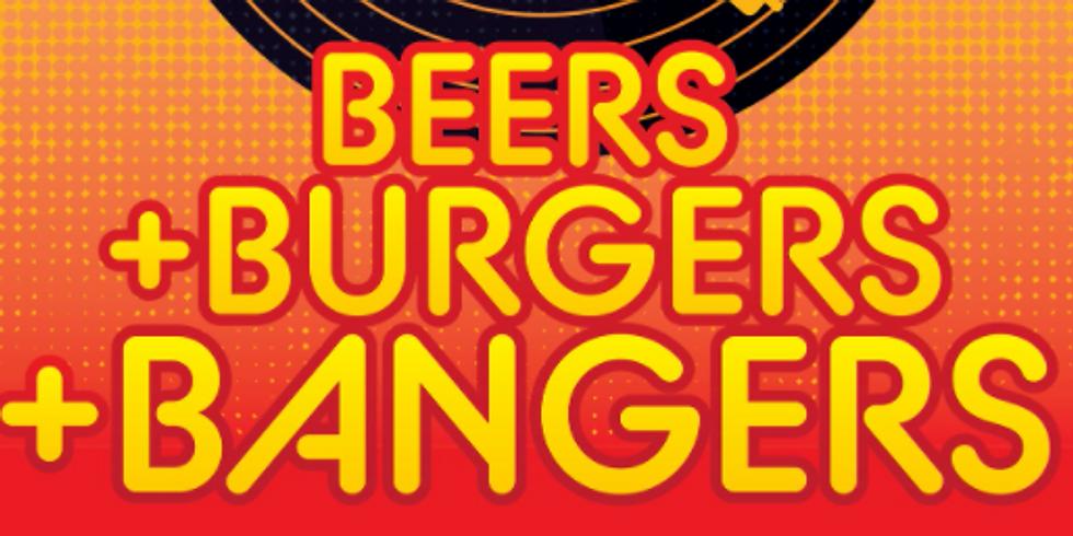 Beers, Burgers & BANGERS - Easter Saturday