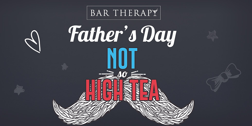 Father's Day - NOT So High Tea