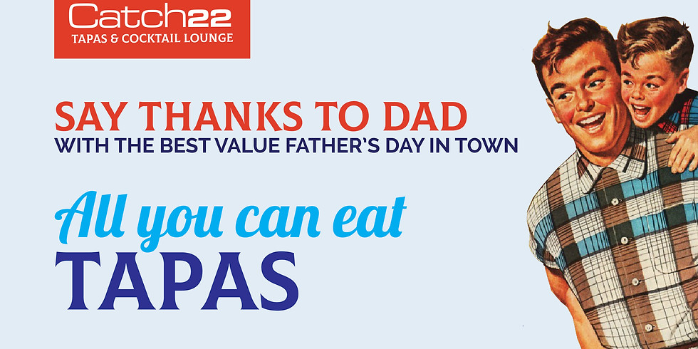 Father's Day - All You Can Eat Tapas