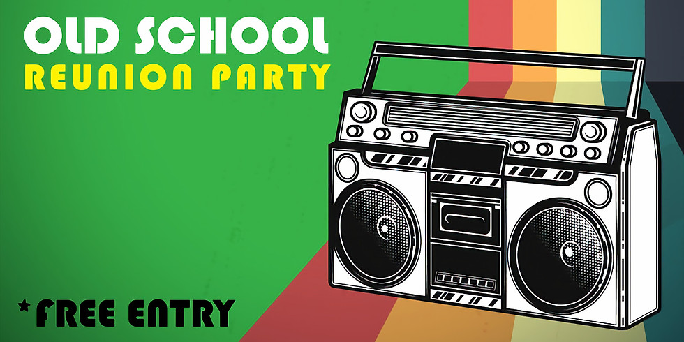 Old School Reunion Party - Free Entry