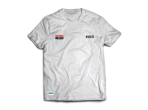 T-Shirt We Have Dreams