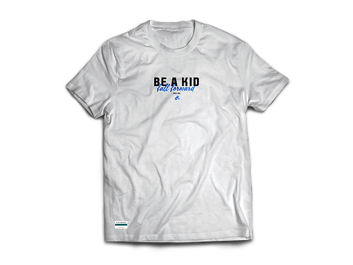 T-Shirt Be a Kid