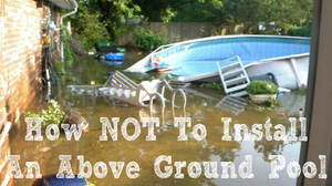 How NOT to install an above ground pool