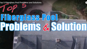 Top 5 Fiberglass  Pool Problems and Solutions