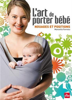 L'art de porter bébé - Nouages et po