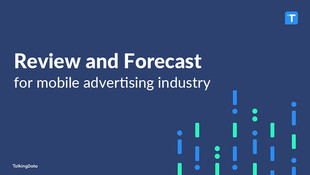 Insights report – Mobile advertising industry review & forecast