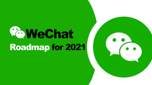 Media Update: 2021 WeChat Roadmap