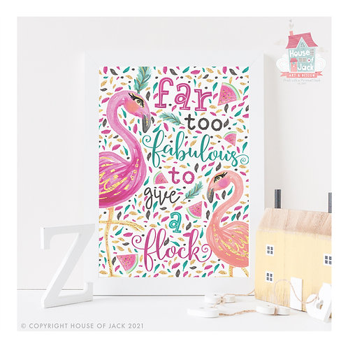 Far Too Fabulous Art Print