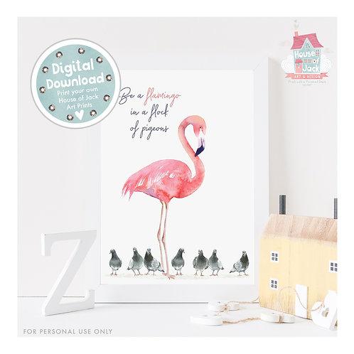 Be a Flamingo Digital Art Print