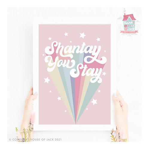 Shantay You Stay Ru Paul Quote Art Print
