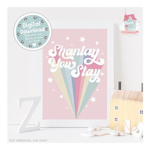 Shantay You Stay Ru Paul Quote Digital Art Print