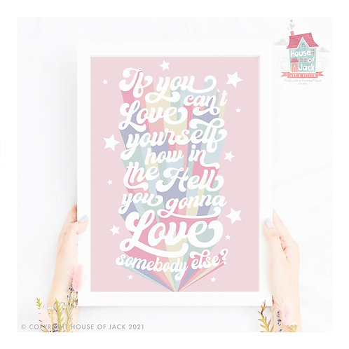 Love Yourself Ru Paul Quote Art Print