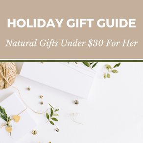 Natural Gifts For Her Under $30