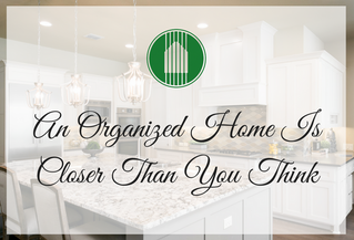 An Organized Home Is Closer Than You Think