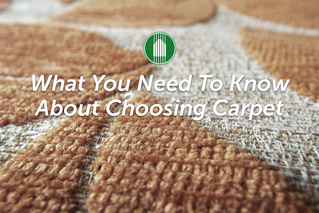What You Need To Know About Choosing Carpet