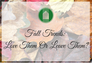 Fall Trends: Love Them or Leave Them?