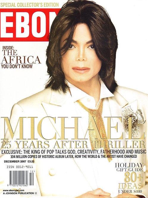2007 December EBONY Magazine featuring MICHAEL JACKSON