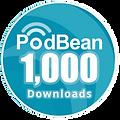 Podbean 1000 Downloads.png