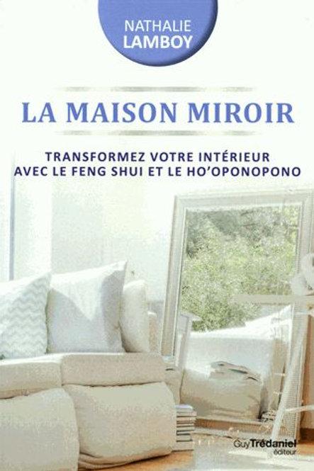 La maison miroir l'art du Feng Shui