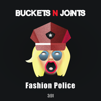 Alternative Rocker BUCKETS N JOINTS veröffentlichen neue Single und Video 'Fashion Police'