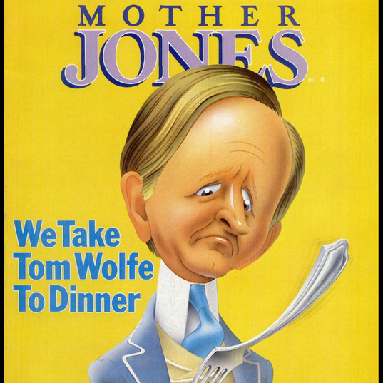 Tom Wolfe, Mother Jones Magazine