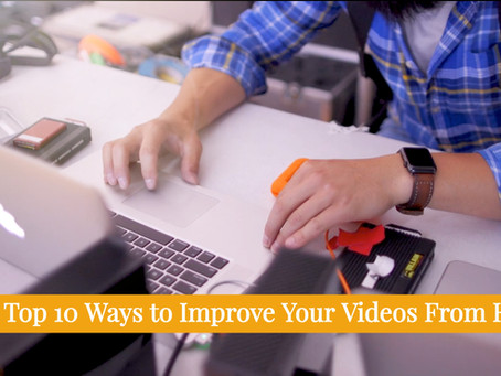 Top 10 Ways to Improve Your Videos From Home