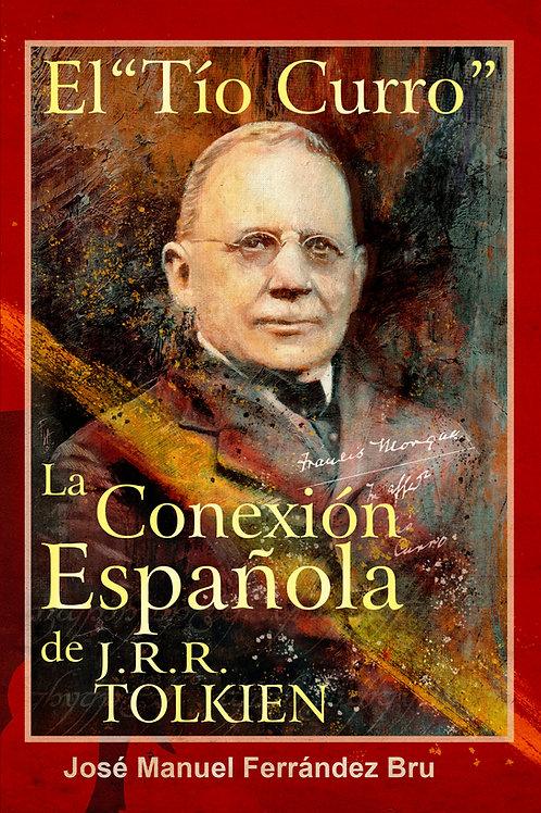 """El Tío """"Curro"""". La Conexión Española de J.R.R. Tolkien - Digital"""