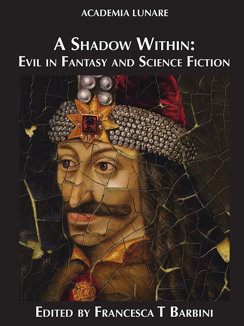 A Shadow Within: Evil in Fantasy and Science Fiction - Digital