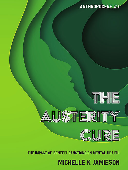 The Austerity Cure: The Impact of Benefit Sanctions on Mental Health - Digital