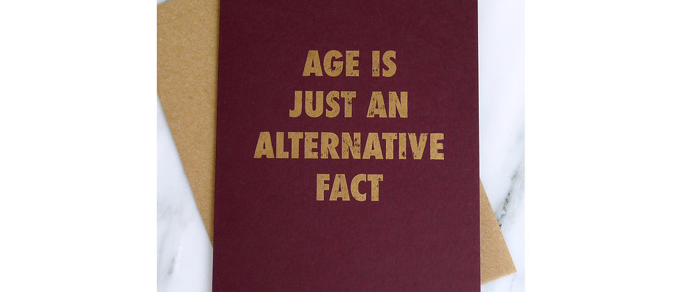 Age is just an alternative fact