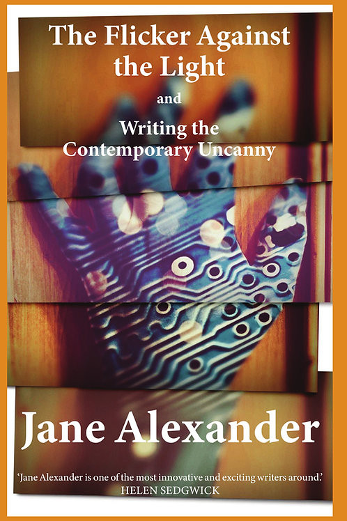 The Flicker Against the Light and Writing the Contemporary Uncanny