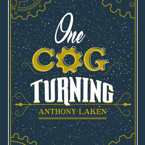 'One Cog Turning' Ready to Launch! Interview with Anthony Laken.